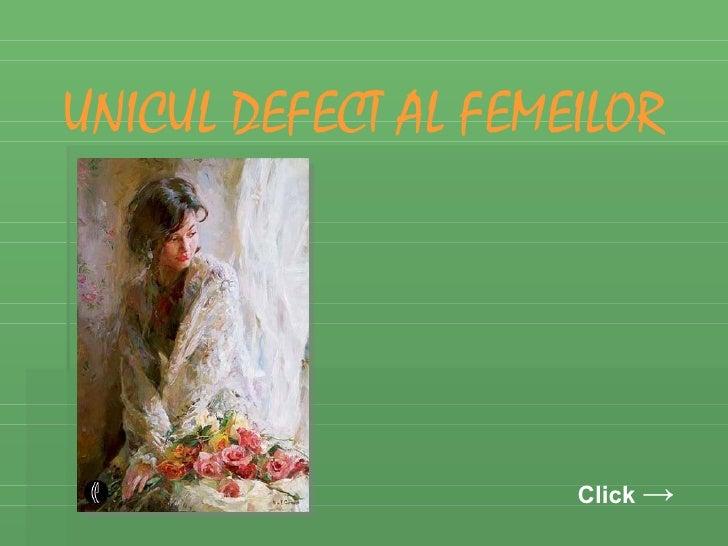 UNICUL DEFECT AL FEMEILOR Click  ->