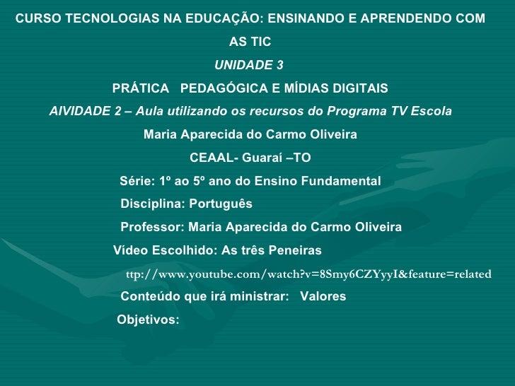 CURSO TECNOLOGIAS NA EDUCAÇÃO: ENSINANDO E APRENDENDO COM AS TIC UNIDADE 3  PRÁTICA  PEDAGÓGICA E MÍDIAS DIGITAIS AIVIDADE...