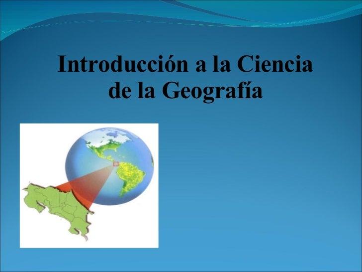 Introducción a la Ciencia de la Geografía