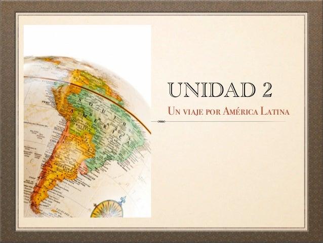 UNIDAD 2Un viaje por América Latina