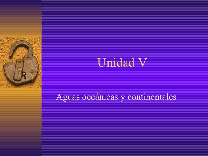 Unidad V Aguas oceánicas y continentales