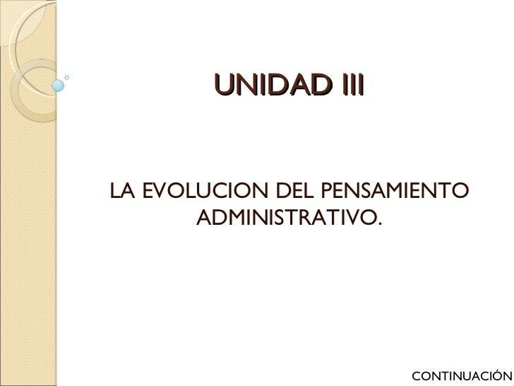 UNIDAD III LA EVOLUCION DEL PENSAMIENTO ADMINISTRATIVO. CONTINUACIÓN