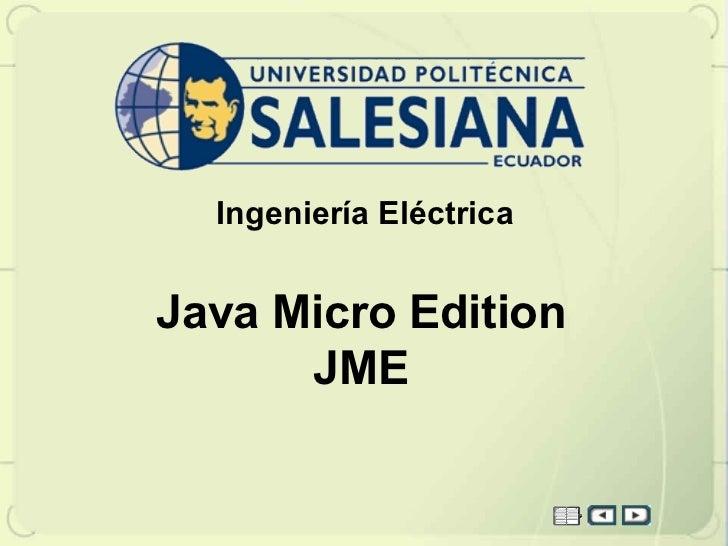 Ingeniería EléctricaJava Micro Edition      JME