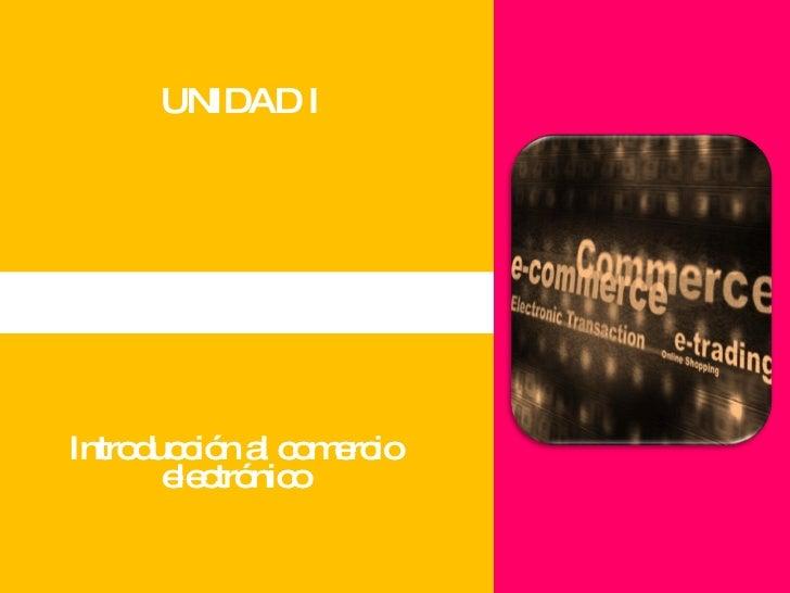 Introducción al comercio electrónico UNIDAD I