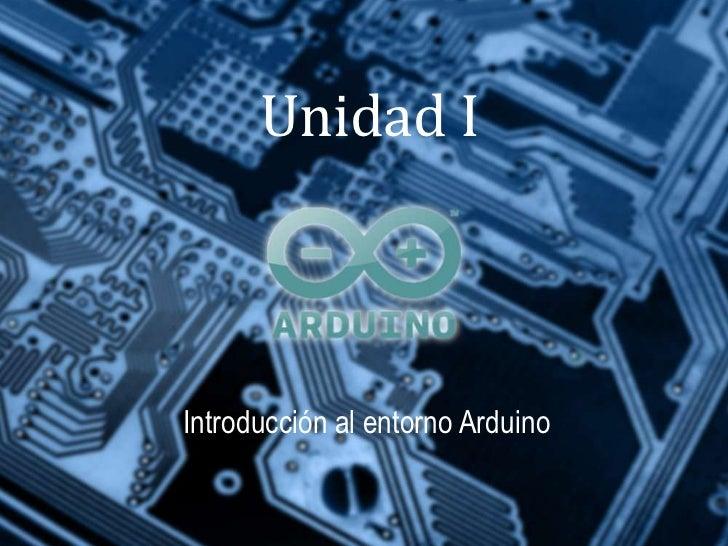 Unidad IIntroducción al entorno Arduino