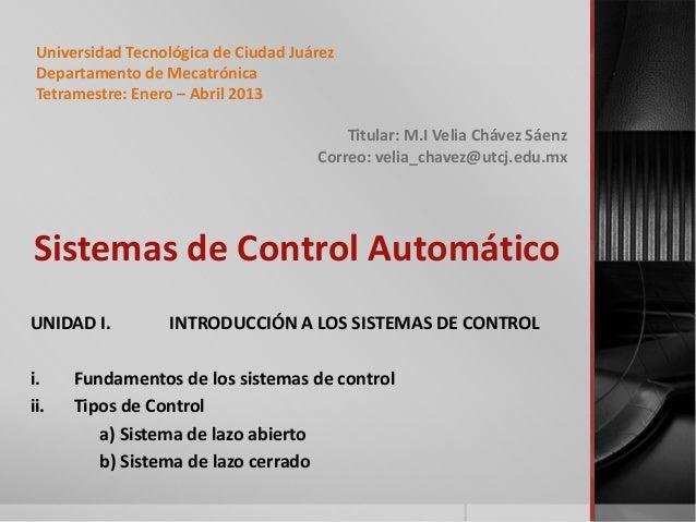 Universidad Tecnológica de Ciudad Juárez Departamento de Mecatrónica Tetramestre: Enero – Abril 2013                      ...