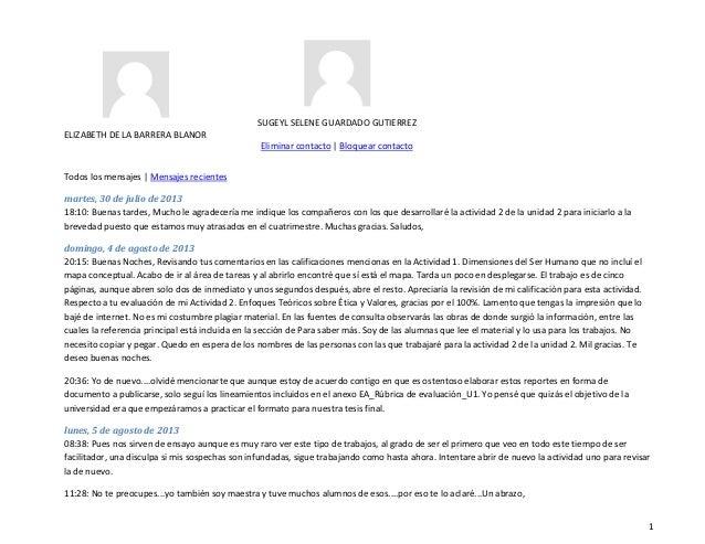1 ELIZABETH DE LA BARRERA BLANOR SUGEYL SELENE GUARDADO GUTIERREZ Eliminar contacto | Bloquear contacto Todos los mensajes...