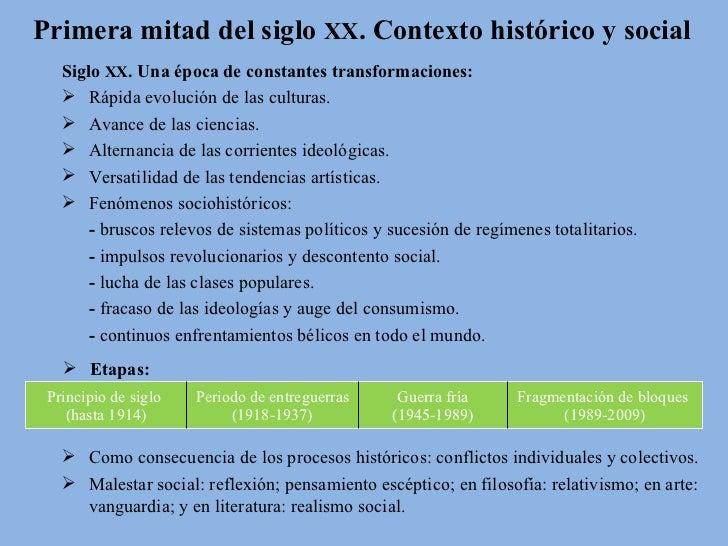 Primera mitad del siglo XX. Contexto histórico y social   Siglo XX. Una época de constantes transformaciones:    Rápida e...