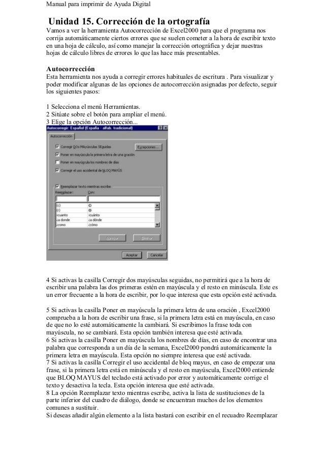 Manual para imprimir de Ayuda Digital Unidad 15. Corrección de la ortografía Vamos a ver la herramienta Autocorrección de ...