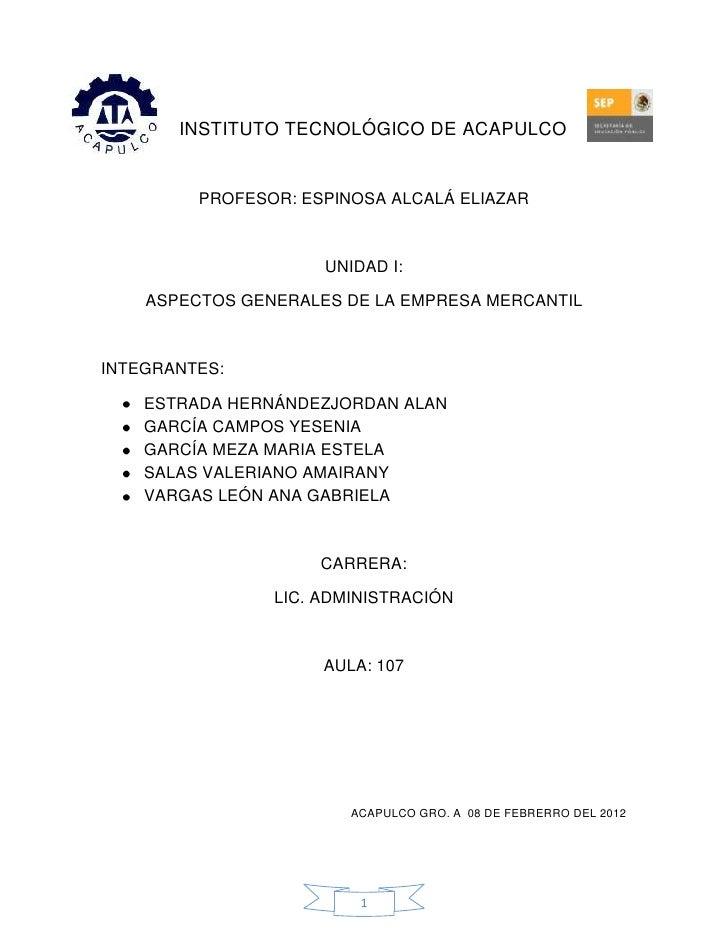 INSTITUTO TECNOLÓGICO DE ACAPULCO         PROFESOR: ESPINOSA ALCALÁ ELIAZAR                     UNIDAD I:    ASPECTOS GENE...