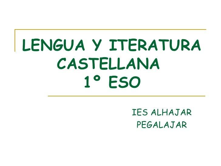LENGUA Y ITERATURA CASTELLANA  1º ESO IES ALHAJAR PEGALAJAR
