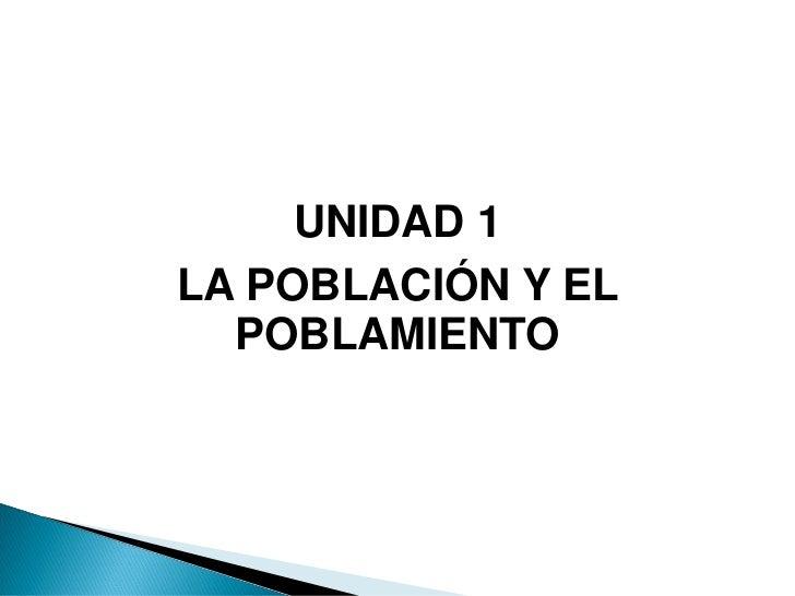 UNIDAD 1LA POBLACIÓN Y EL  POBLAMIENTO