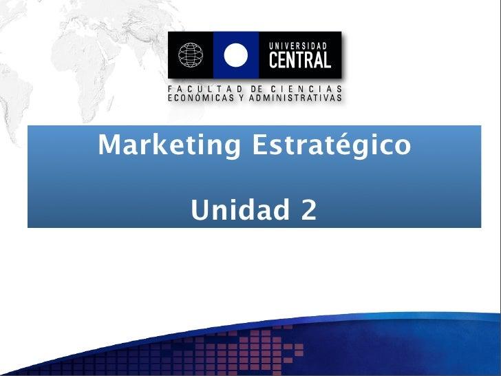 Marketing Estratégico        Unidad 2
