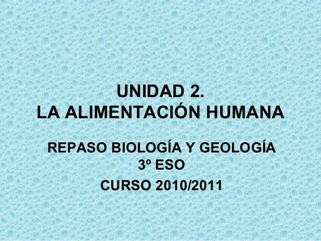 UNIDAD 2. LA ALIMENTACIÓN HUMANA REPASO BIOLOGÍA Y GEOLOGÍA 3º ESO CURSO 2010/2011