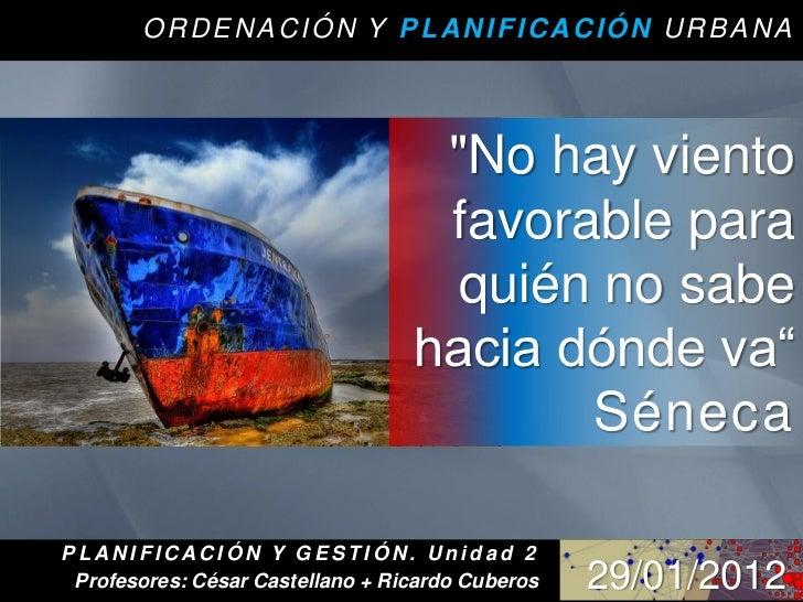 """ORDENACIÓN Y PLANIFICACIÓN URBANA                                   """"No hay viento                                   favor..."""