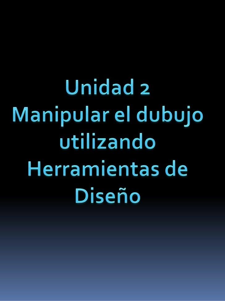 2.- MANIPULAR EL DIBUJOUTILIZANDOHERRAMIENTAS DEDISEÑO2.1 CONFIGURAR PAGINADibujaremos y colocaremos los diferentes elemen...
