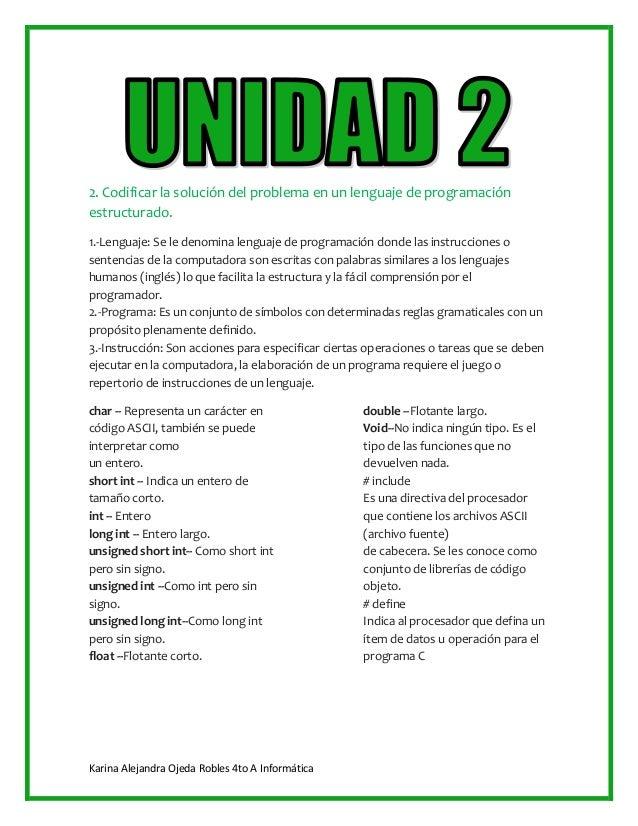 Karina Alejandra Ojeda Robles 4to A Informática2. Codificar la solución del problema en un lenguaje de programaciónestruct...