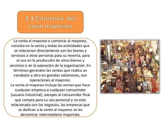La venta al mayoreo o comercio al mayoreo, consiste en la venta y todas las actividades que se relacionan directamente con...
