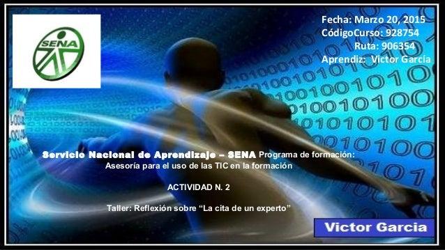 Servicio Nacional de Aprendizaje – SENA Programa de formación: Asesoría para el uso de las TIC en la formación ACTIVIDAD N...