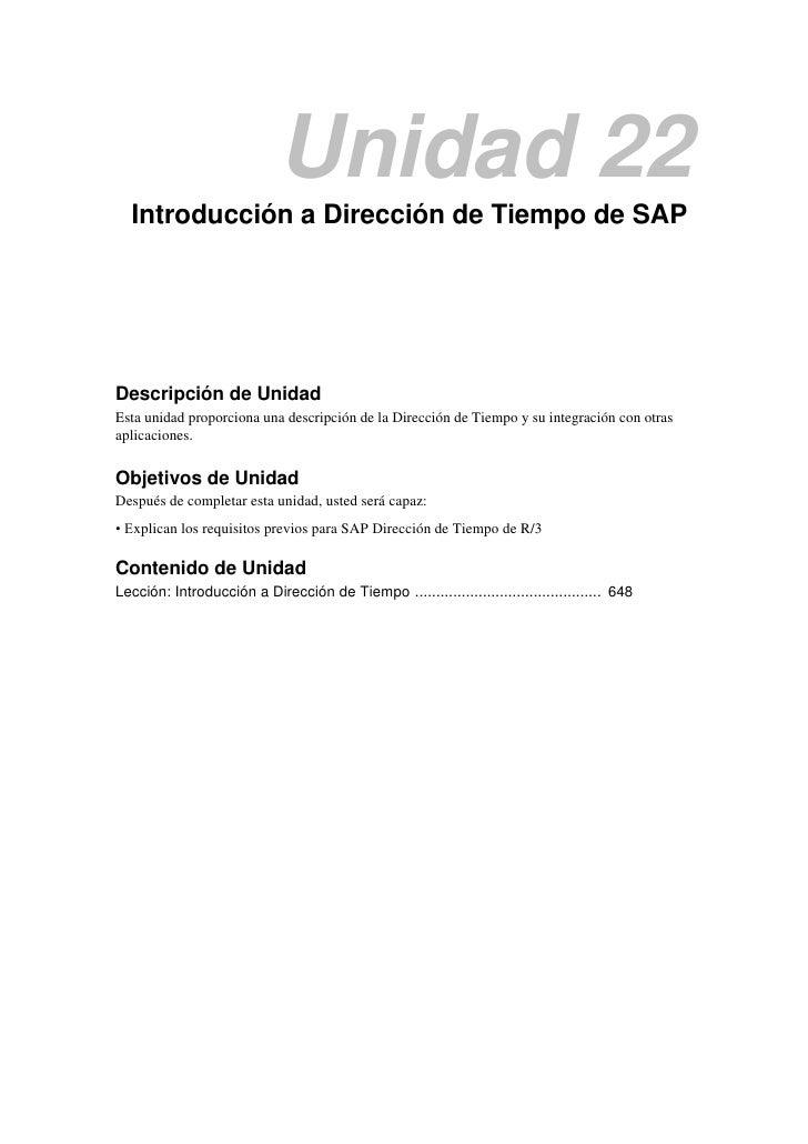 Unidad 22  Introducción a Dirección de Tiempo de SAPDescripción de UnidadEsta unidad proporciona una descripción de la Dir...