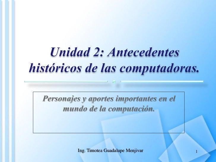 Unidad2antecedenteshistricosdelascomputadoras 120308180624-phpapp02