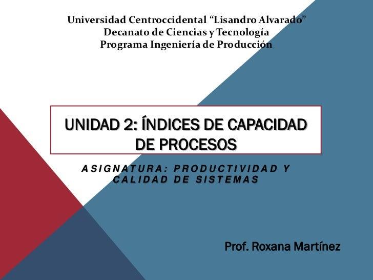 """Universidad Centroccidental """"Lisandro Alvarado""""       Decanato de Ciencias y Tecnología      Programa Ingeniería de Produc..."""