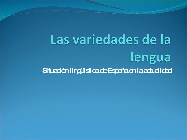 Las Variedades de la lengua