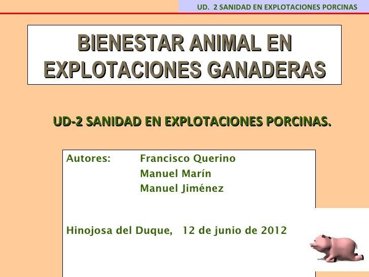 UD. 2 SANIDAD EN EXPLOTACIONES PORCINAS   BIENESTAR ANIMAL ENEXPLOTACIONES GANADERASUD-2 SANIDAD EN EXPLOTACIONES PORCINAS...