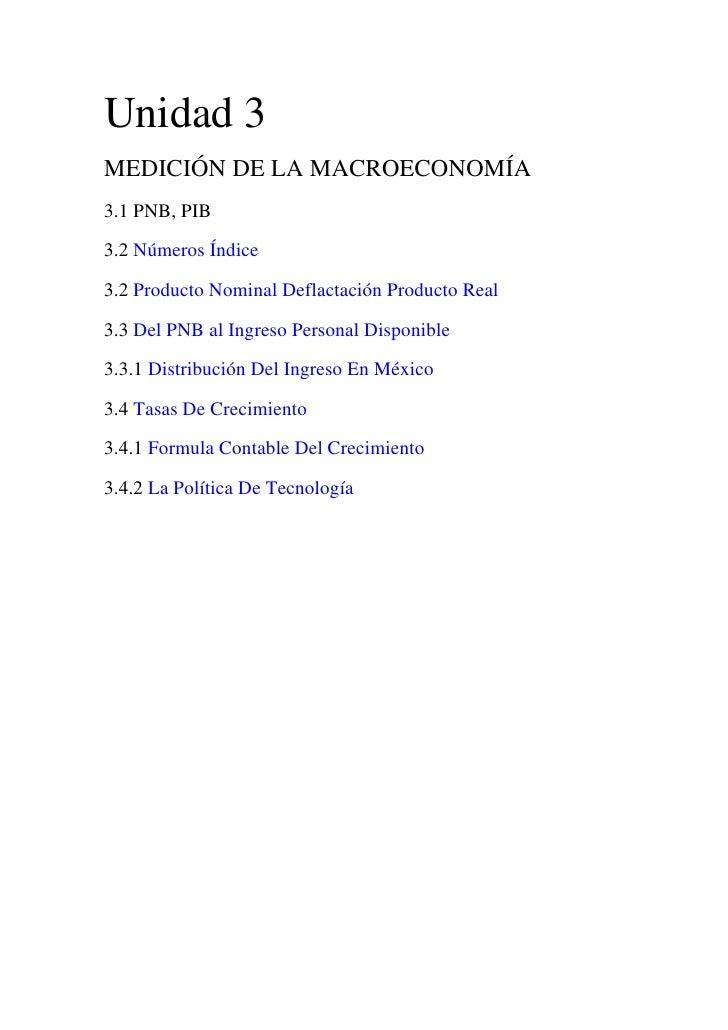 Unidad 3 <br />MEDICIÓN DE LA MACROECONOMÍA <br />3.1 PNB, PIB <br />3.2 Números Índice <br />3.2 Producto Nominal Deflact...