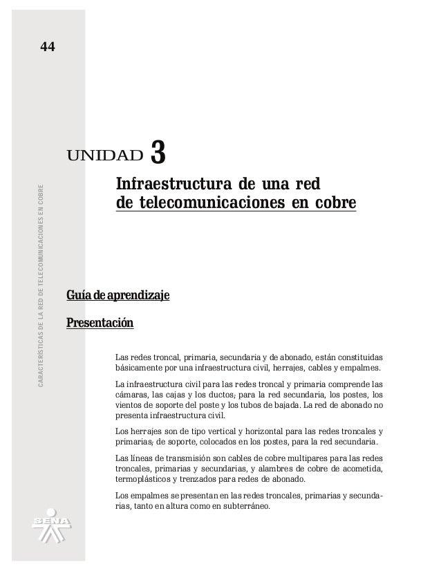 44 CARACTERÍSTICASDELAREDDETELECOMUNICACIONESENCOBRE Las redes troncal, primaria, secundaria y de abonado, están constitui...