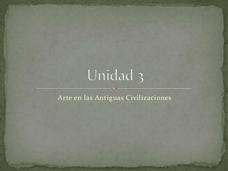 Arte en las Antiguas Civilizaciones