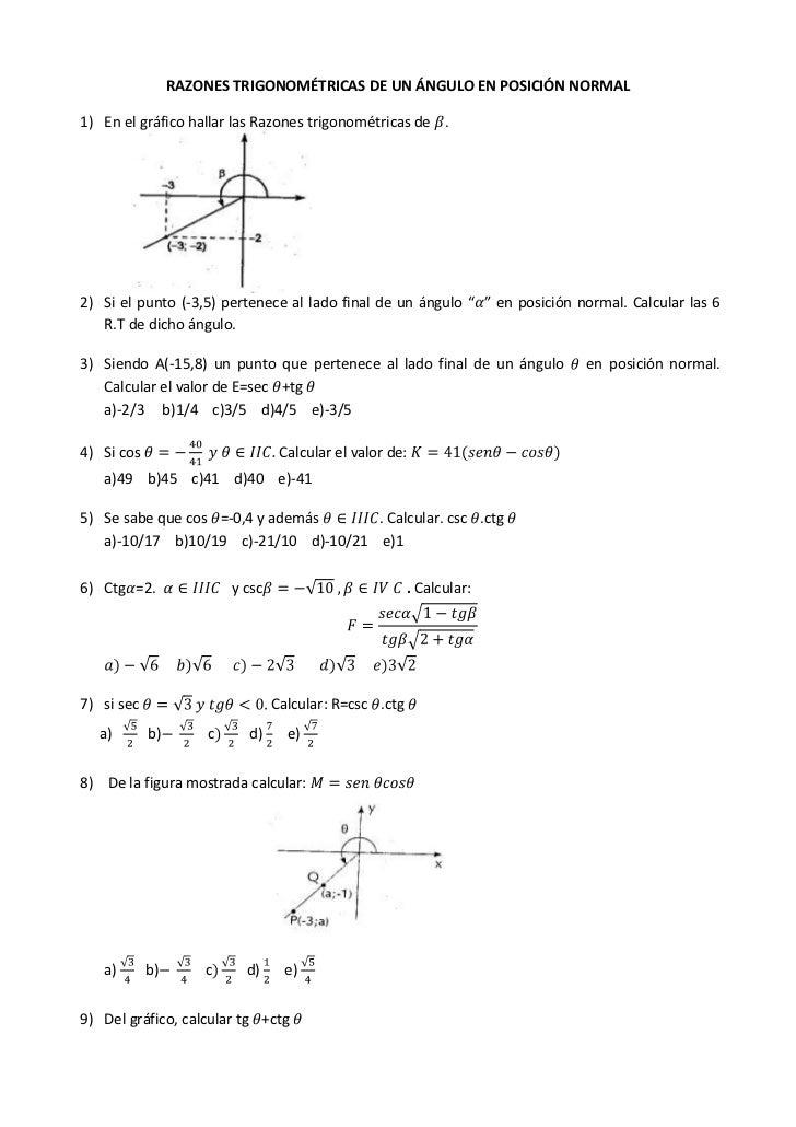 RAZONES TRIGONOMÉTRICAS DE UN ÁNGULO EN POSICIÓN NORMAL1) En el gráfico hallar las Razones trigonométricas de .2) Si el pu...