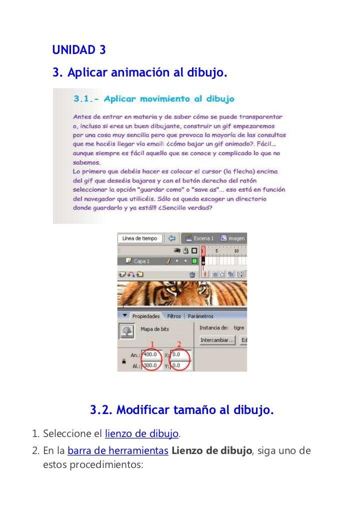 UNIDAD 3    3. Aplicar animación al dibujo.             3.2. Modificar tamaño al dibujo.1. Seleccione el lienzo de dibujo....