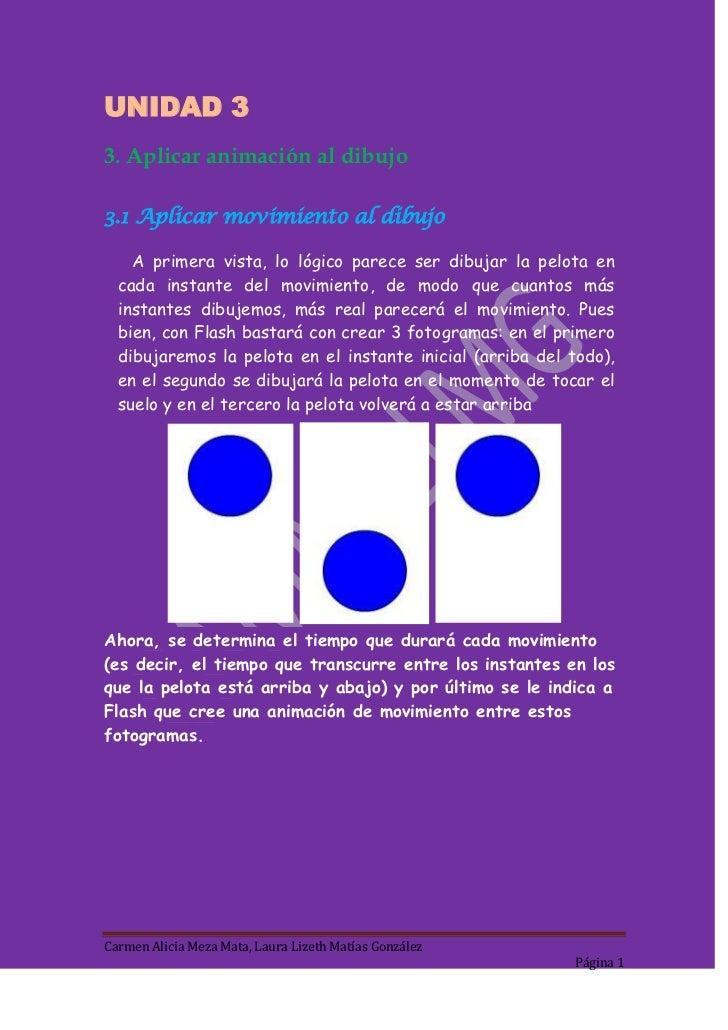 UNIDAD 33. Aplicar animación al dibujo3.1 Aplicar movimiento al dibujo    A primera vista, lo lógico parece ser dibujar la...