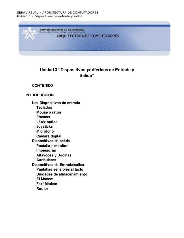 """SENAVIRTUAL – ARQUITECTURA DE COMPUTADORESUnidad 3 – Dispositivos de entrada y salida.Unidad 3 """"Dispositivos periféricos d..."""