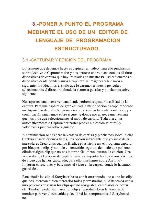3.-PONER A PUNTO EL PROGRAMAMEDIANTE EL USO DE UN EDITOR DELENGUAJE DE PROGRAMACIONESTRUCTURADO.3.1.-CAPTURAR Y EDICION DE...