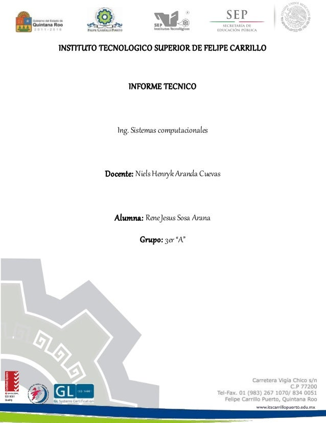 INSTITUTO TECNOLOGICO SUPERIOR DE FELIPE CARRILLO  INFORME TECNICO  Ing. Sistemas computacionales  Docente: Niels Henryk A...