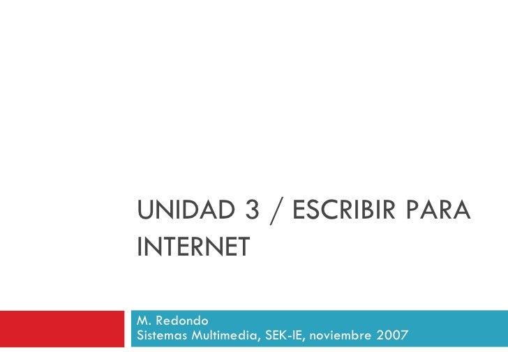 UNIDAD 3 / ESCRIBIR PARA INTERNET M. Redondo Sistemas Multimedia, SEK-IE, noviembre 2007