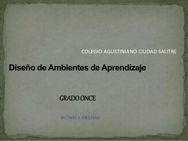 COLEGIO AGUSTINIANO CIUDAD SALITRE  MÓNICA ARENAS