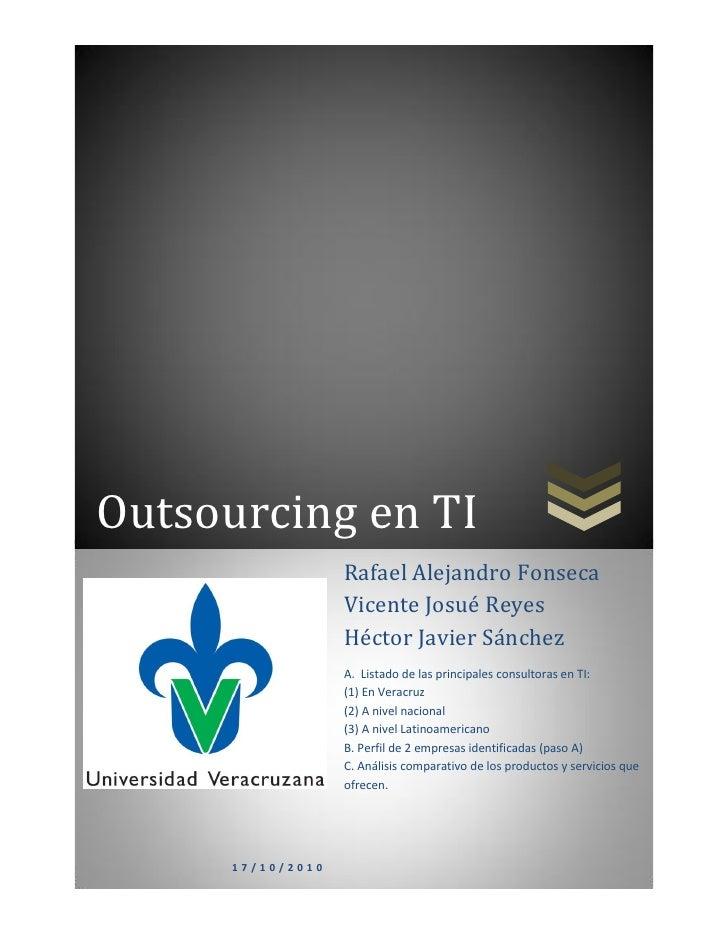 Outsourcing en TI                    Rafael Alejandro Fonseca                    Vicente Josué Reyes                    Hé...