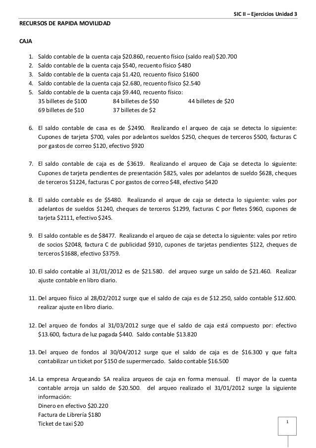SIC II – Ejercicios Unidad 3RECURSOS DE RAPIDA MOVILIDADCAJA  1.   Saldo contable de la cuenta caja $20.860, recuento físi...