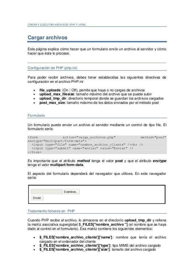 CREAR Y EJECUTAR ARCHIVOS .PHP Y .HTMLCargar archivosEsta página explica cómo hacer que un formulario envíe un archivo al ...
