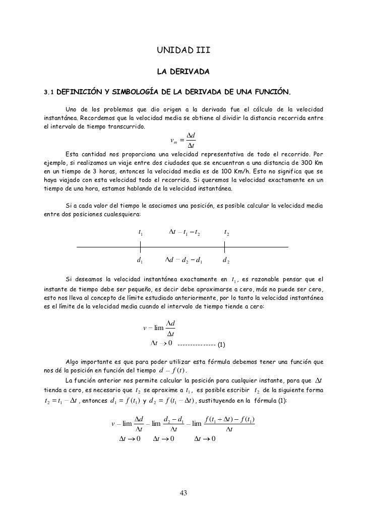 UNIDAD III                                                LA DERIVADA3.1 DEFINICIÓN Y SIMBOLOGÍA DE LA DERIVADA DE UNA FUN...