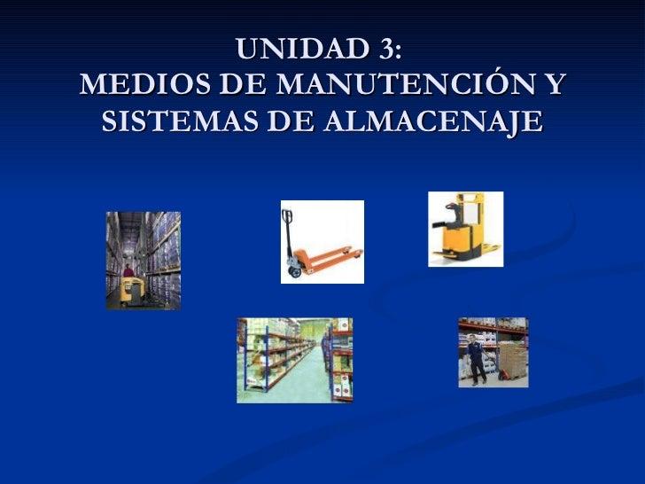 Unidad3 medios manutencionysistemasalmacenaje