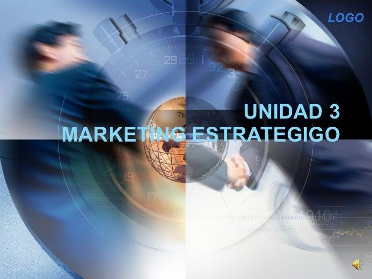 Unidad  3 mk. estratégico