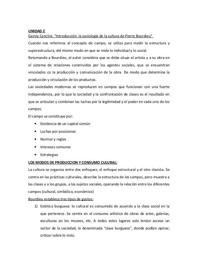 """UNIDAD 2García Canclini: """"Introducción: la sociología de la cultura de Pierre Bourdieu""""Cuando nos referimos al concepto de..."""