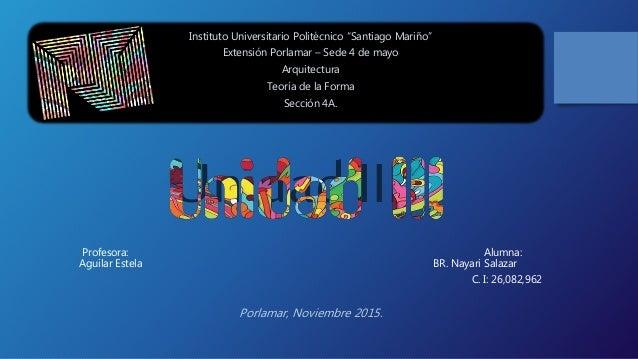 Profesora: Alumna: Aguilar Estela BR. Nayari Salazar C. I: 26,082,962 Porlamar, Noviembre 2015. Instituto Universitario Po...