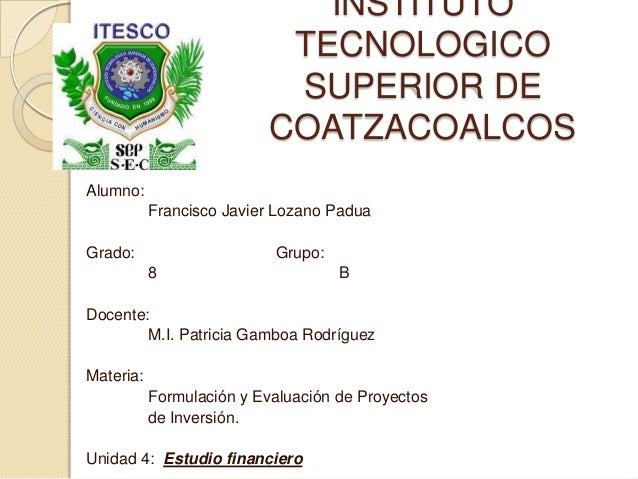 INSTITUTOTECNOLOGICOSUPERIOR DECOATZACOALCOSAlumno:Francisco Javier Lozano PaduaGrado: Grupo:8 BDocente:M.I. Patricia Gamb...