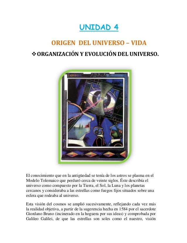 UNIDAD 4 ORIGEN DEL UNIVERSO – VIDA ORGANIZACIÓN Y EVOLUCIÓN DEL UNIVERSO. El conocimiento que en la antigüedad se tenía ...