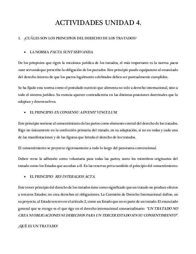 ACTIVIDADES UNIDAD 4. 1. ¿CUÁLES SON LOS PRINCIPIOS DEL DERECHO DE LOS TRATADOS?  LA NORMA PACTA SUNT SERVANDA. De los pr...